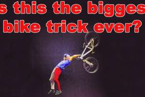 Is this the biggest bike trick of all time?