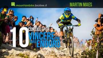 10 consigli di Martin Maes su come vincere una gara di mtb enduro