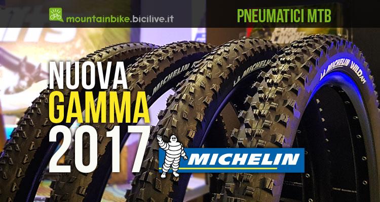 foto della nuova gamma di pneumatici michelin mtb 2017