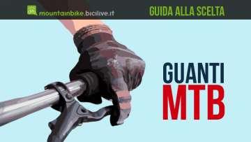 guida alla scelta dei guanti mtb