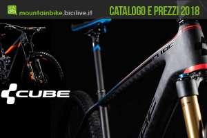 Gamma completa e listino prezzi 2018 delle mtb del marchio Cube