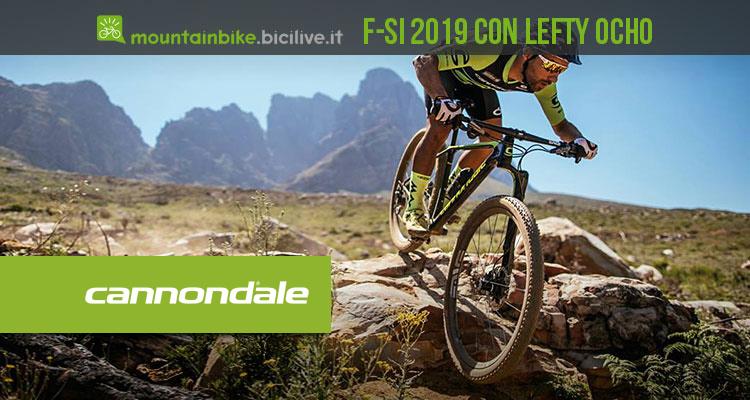La mountain bike Cannondale F-Si 2019 con Lefty Ocho