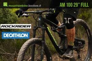 """Rockrider AM 100 29"""" 2019: la nuova mtb all mountain di Decathlon"""