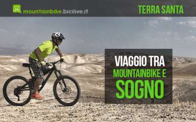 Terra Santa viaggio in mountain bike