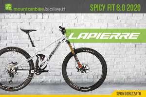 Lapierre Spicy Fit 8.0 2020: mtb dal cuore enduro e anima versatile