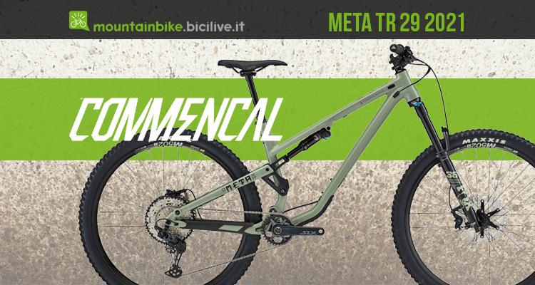 Nuova mtb Commencal Meta TR 29 2021