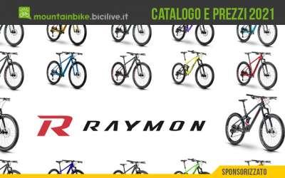 Il catalogo completo di prezzi della gamma mountain bike R Raymon 2021