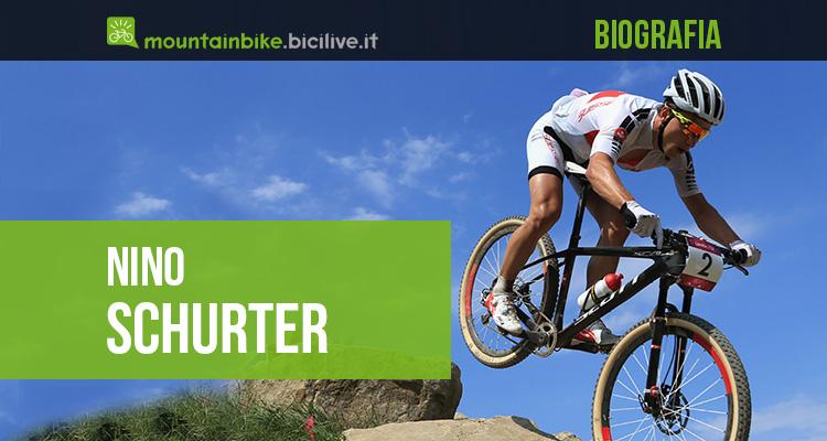 La biografia del campione di mountain bike Nino Schurter