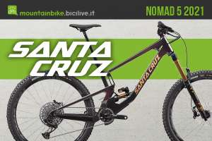 Le nuove mtb full-suspended Santa Cruz Nomad 5 2021