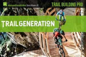 Trail Generation: trail building e formazione per la mountain bike