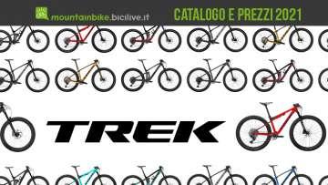 Il catalogo e i prezzi delle mtb Trek 2021