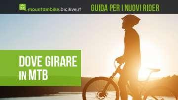 Guida per i nuovi rider dove poter girare con la mountainbike