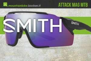 I nuovi occhiali per mountainbike Smith Attack Mag Mtb 2021