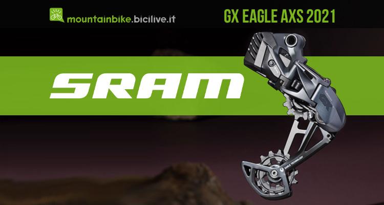Il nuovo cambio wireless per mtb Sram GX Eagle AXS 2021