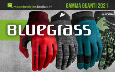 La nuova gamma di guanti per mtb Bluegrass 2021