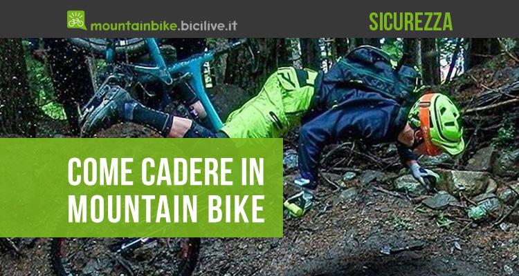 Come cadere in mountain bike: considerazioni, consigli, esercizi