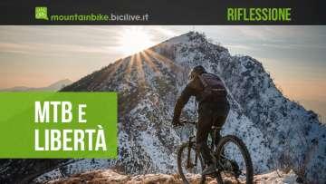 Riflessione sulla sensazione di libertà che dona la mountainbike