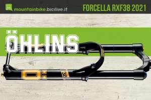 La nuova forcella per mtb ad alte prestazione Öhlins RXF38 2021