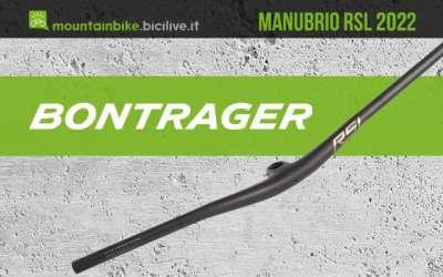 Il nuovo manubrio per mountainbike Bontrager RSL MTB 2022